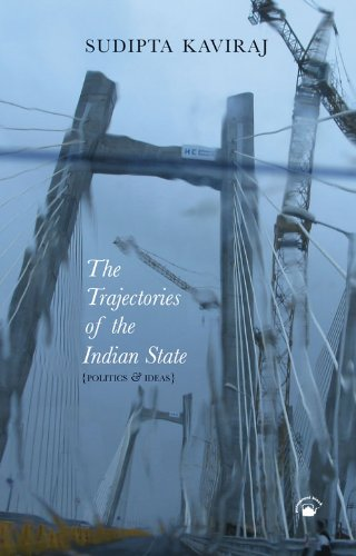 The Trajectories of the Indian State: Kaviraj Sudipta