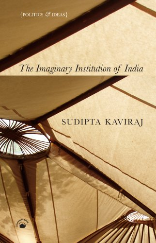 9788178243573: The Imaginary Institution of India: Politics and Ideas