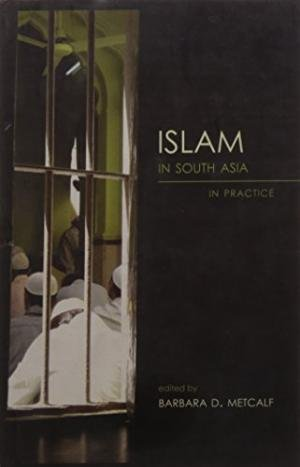 9788178243603: Islam in South Asia in Practice