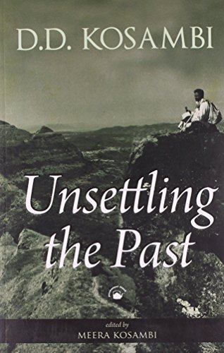 Unsettling the Past: Unknown Aspects and Scholarly: D.D. Kosambi