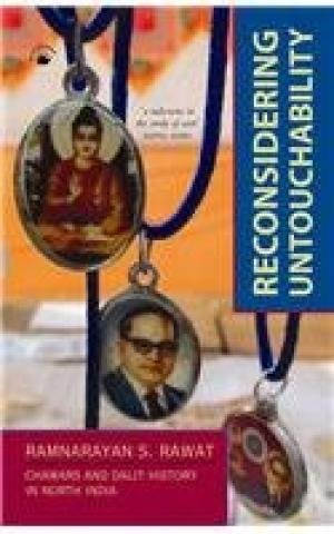 9788178243948: Reconsidering Untouchability : Chamars and Dalit History in North India