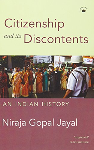 Citizenship and Its Discontents: An Indian History: Niraja Gopal Jayal
