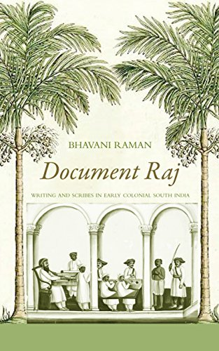 Document Raj: Writing and Scribes in Early Colonial South India: Bhavani Raman