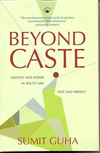 9788178244655: Beyond Caste : Identity and Power in South Asia (Past and Present)