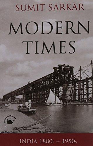 9788178244709: Modern Times: India 1880s-1950s (Enviornment, Economy, Culture)
