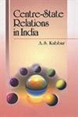 Centre-State Relations in India: Kabbur A.S.