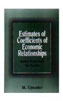 Estimates of Coefficients of Economic Relationships : M Upender