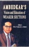 Ambedkars Vision and Education of Weaker Sections: D K Verma
