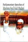 Parliamentary Speeches of Maulana Syed Asad Madani