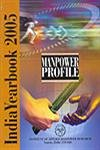 Manpower Profile India, Yearbook, 2005: Institute of Applied