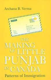 9788178290058: The making of Little Punjab in Canada: Patterns of immigration