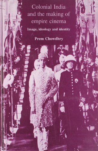 9788178290621: COLONIAL INDIA AND THE MAKING OF EMPIRE CINEMA: Image, Ideology and Identity ...