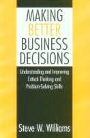 9788178291550: Making Better Business Decisions: Understanding and Improving Critical Thinking and Problem Solving Skills