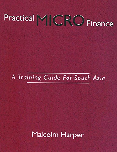 9788178292885: Practical Micro Finance ; A Training Guide for South Asia