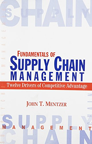 Fundamentals of Supply Chain Management: Twelve Drivers of Competitive Advantage: John T. Mentzer