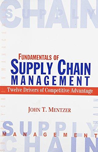 Fundamentals of Supply Chain Management: Twelve Drivers of Competitive Advantage: John T. Mentzer