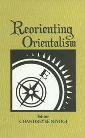9788178295909: Reorienting Orientalism