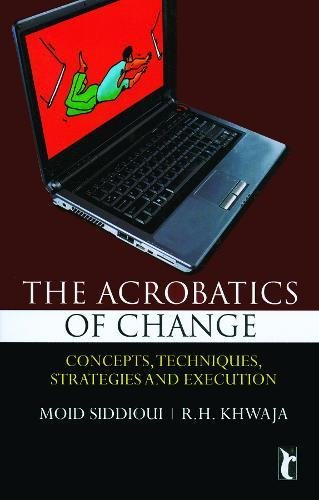 9788178298474: The Acrobatics of CHANGE: Concepts, Techniques, Strategies and Execution (Response Books)