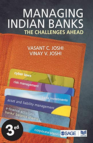 Managing Indian Banks: The Challenges Ahead (Third Edition): Vasant C. Joshi,Vinay V. Joshi
