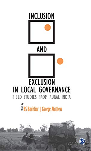 Inclusion and Exclusion in Local Governance: Field Studies from Rural India: B.S. Baviskar and ...