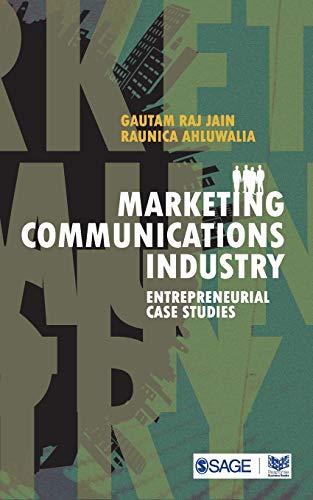 Marketing Communications Industry: Entrepreneurial Case Studies: Gautam Raj Jain,Raunica Ahluwalia