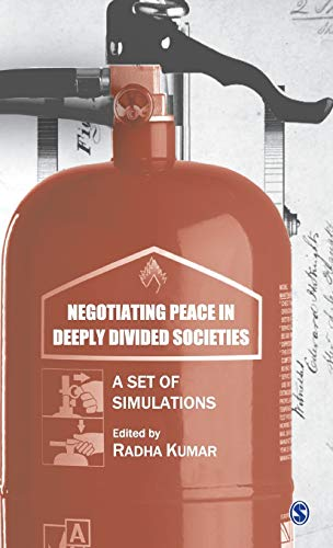 Negotiating Peace in Deeply Divided Societies: A Set of Simulations: Radha Kumar (ed.)