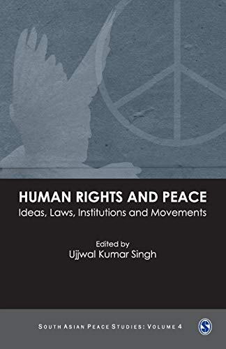 9788178298849: Human Rights and Peace: Ideas, Laws, Institutions and Movements (South Asian Peace Studies series)