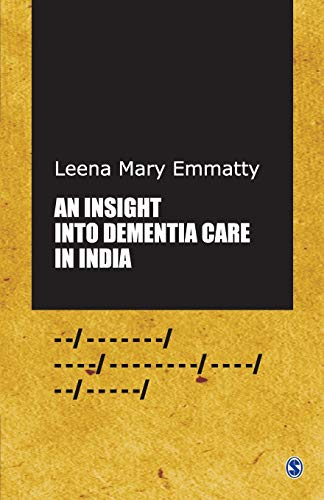 An Insight into Dementia Care in India: Emmatty, Leena Mary