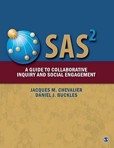 SAS : A Guide to Collaborative Inquiry and Social Engagement: Jacques M. Chevalier and Daniel J. ...