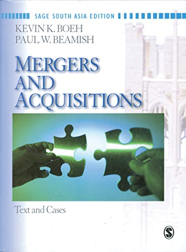 Mergers and Acquisitions: Text and Cases: Kevin K. Boeh,Paul W. Beamish