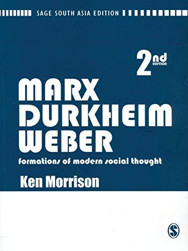 9788178299198: MARX, DURKHEIM, WEBER: FORMATIONS OF MODERN SOCIAL THOUGHT, 2ND EDITION