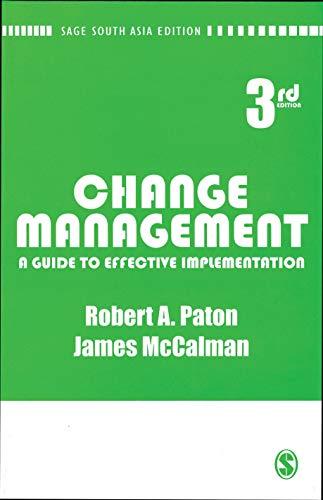 Change Management: A Guide to Effective Implementation (Third Edition): James Mccalman,Robert A. ...