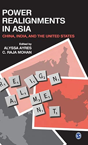 9788178299488: Power Realignments in Asia: China, India and the United States