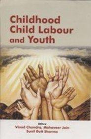 Childhood Child labour and Youth: Vinod Chandra, Mahaveer