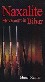 9788178312750: Naxalite Movement in Bihar