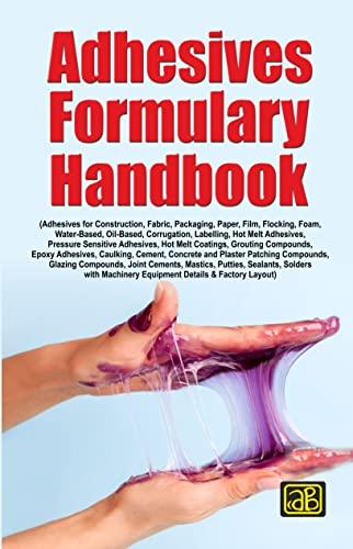 Adhesives Formulary Hand Book: NIIR Board