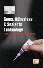 GUMS, ADHESIVES & SEALANTS TECHNOLOGY (WITH FORMULAE