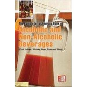 9788178331126: THE COMPLETE TECHNOLOGY BOOK ON ALCOHOLIC AND NON- ALCOHOLIC BEVERAGES(FRUIT JUICES, WHISKY, BEER, RUM AND WINE)