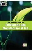 9788178331492: The Complete Book on Cultivation and Manufacture of Tea