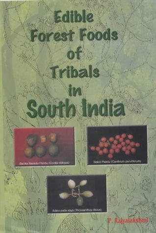 Edible Forest Foods of Tribals in South India: P. Rajyalakshmi
