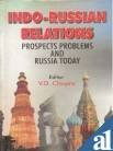 Indo-Russian Relations: Prospects, Problems and Russia Today: V.D. Chopra (Ed.)