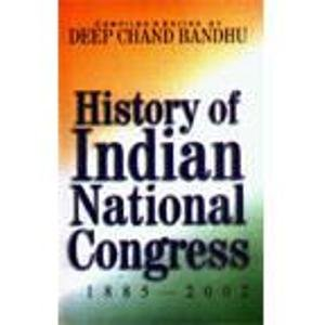 History of Indian National Congress (1885-2002): Deep Chand Bandhu