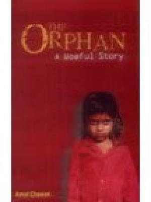 The Orphan: A Woeful Story: Amol Chawak