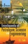 Encyclopaedia of Petroleum Science and Engineering (Hardback): S.L. Sah