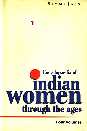 Encyclopaedia of Indian Women Through The Ages (Ancient India), Vol.1: Simmi Jain