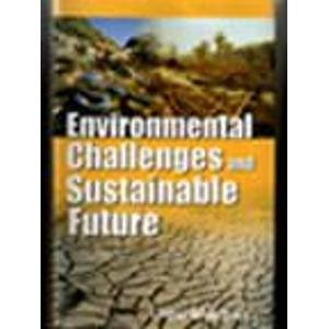 Environmental Challenges and Sustainable Future: Gopal Bhargava