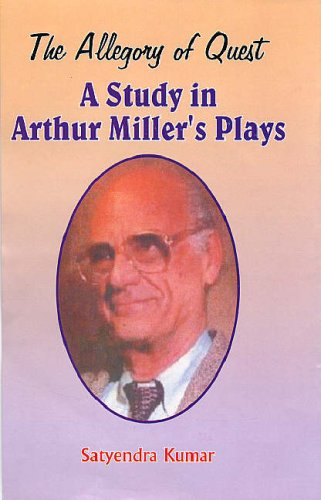 9788178352763 - Satindra Kumar: The Allegory of Quest: A Study In Arthur Miller's Plays - पुस्तक