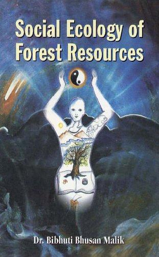 9788178352862 - Bibhuti Bhushan Malik: Social Ecology of Forest Resources - पुस्तक