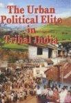 9788178352879 - Dr. G C Nayak: The Urban Political Elite In Tribal India - पुस्तक