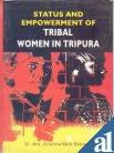 Status and Empowerment of Tribal Women in Tripura
